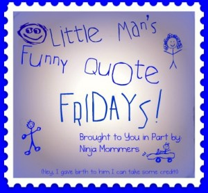 Funny Kids Quotes Little Man S Funny Quote Friday