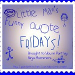 When Kids do Chores- Little Man's Funny Quote Friday