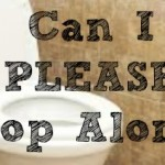 Can I Please Poop Alone?