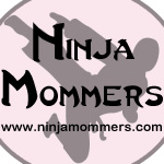 Ninja Mommers... Tales Of A Ninja Mommy