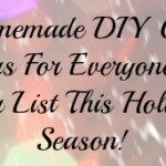 Homemade Christmas Gift Ideas for Everyone on Your List