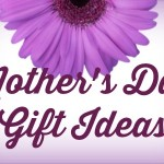 Mother's Day Gift Ideas- Pamper a Mom!