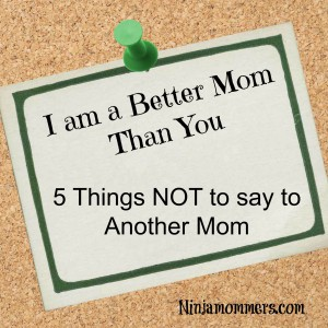 things not to say to another mom