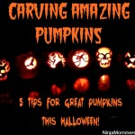 Pumpkin Carving Tips- 5 Tips to Carving an Amazing Pumpkin