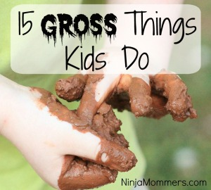 Gross things kids do