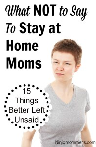 What not to say to stay at home Moms
