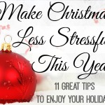 11 Ways to Make Christmas Less Stressful this Year