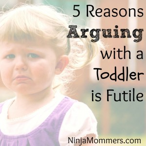 Arguing with toddlers