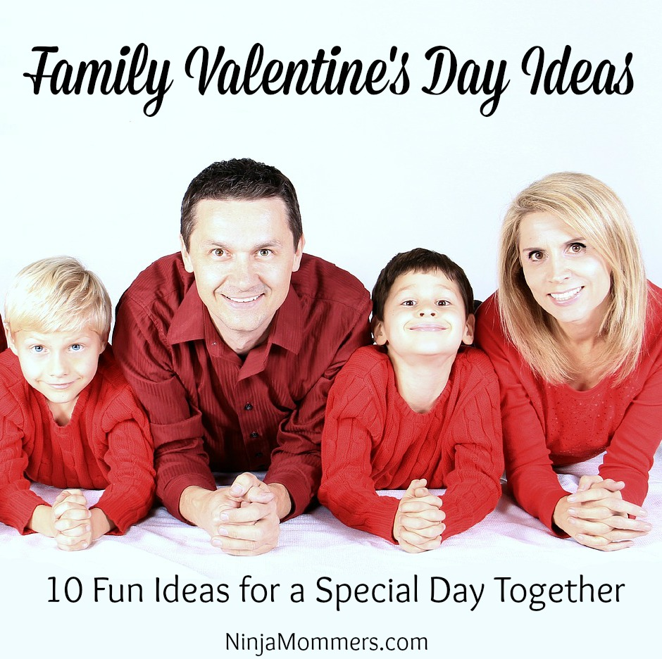 Family Valentines Day Ideas For A Special Day Together Ninjamommers