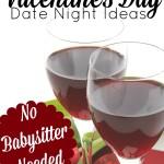 Valentine's Day Date Night Ideas – No Babysitter Needed