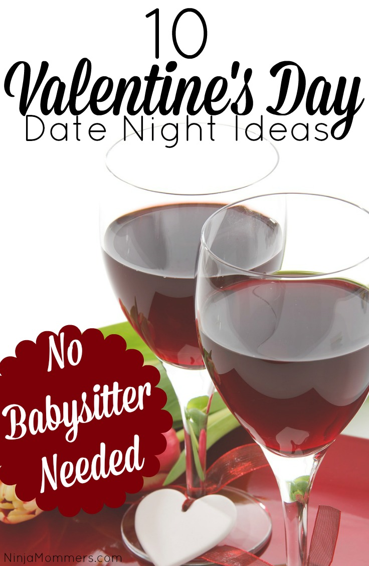 Valentine S Day Date Night Ideas No Babysitter Needed