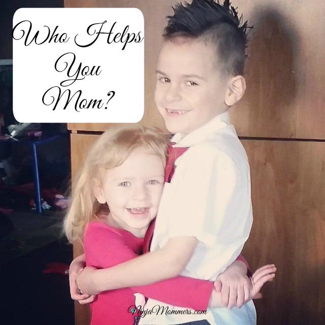 Who helps you mom