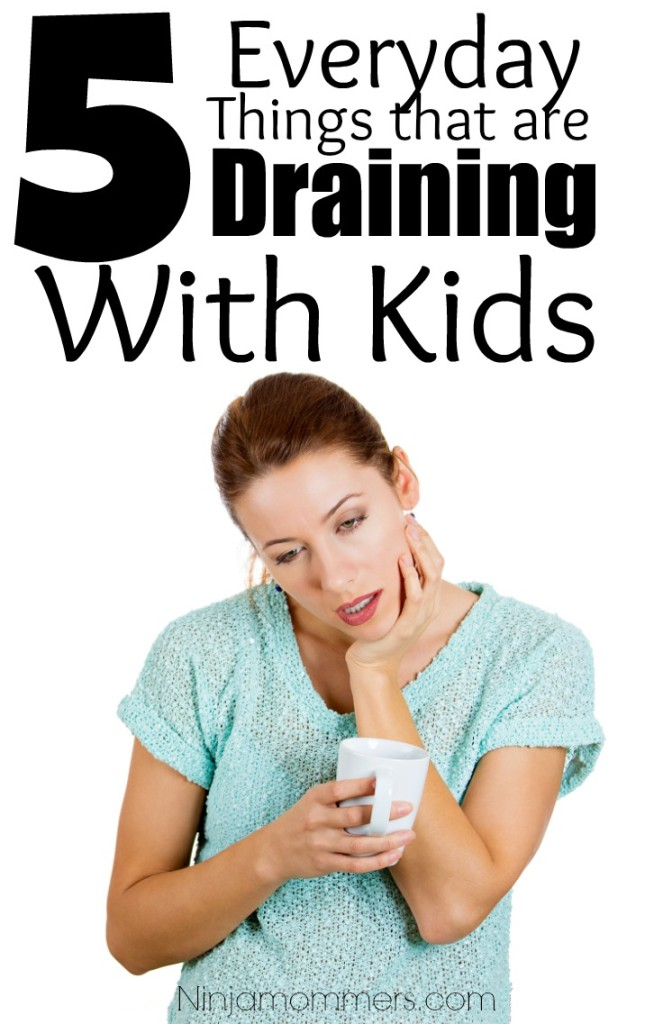 Everyday Things Draining with Kids