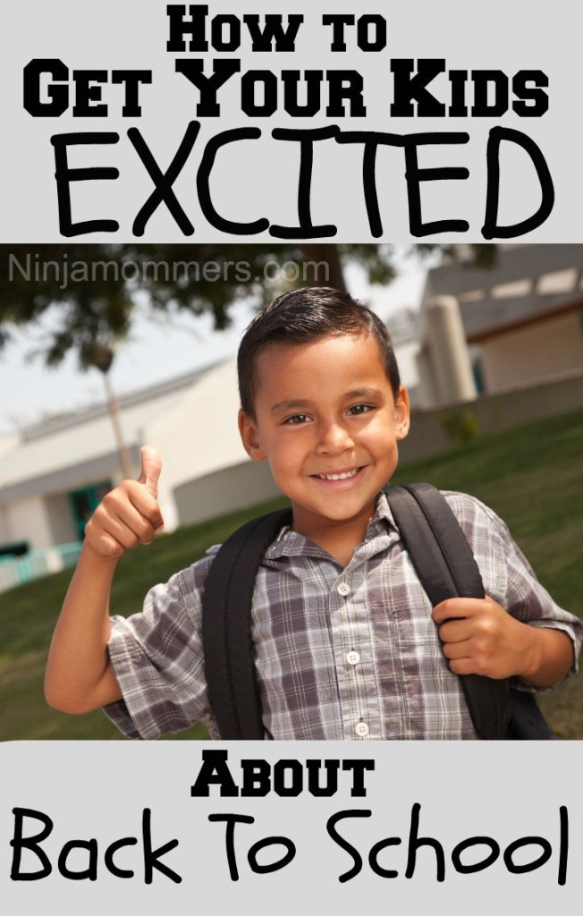 Get Your Kids Excited about Back to School
